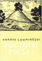 Okładka książki Początki Polski. Z dziejów Słowian w I tysiącleciu n.e., t. IV