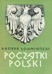 Okładka książki Początki Polski. Polityczne i społeczne procesy kształtowania się narodu do początku wieku XIV, t. VI, cz. 1 Henryk Łowmiański