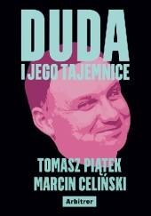 Okładka książki Duda i jego tajemnice Tomasz Piątek,Marcin Celiński