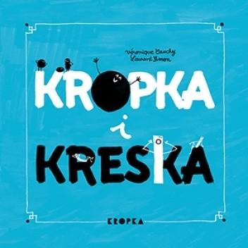 Okładka książki Kropka i kreska Véronique Cauchy,Laurent Simon