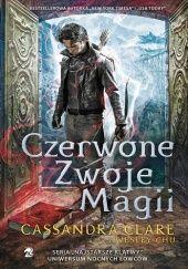 Okładka książki Czerwone Zwoje Magii Cassandra Clare,Wesley Chu