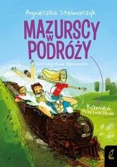 Okładka książki Mazurscy w podróży. Kamień przeznaczenia. Tom 3 Agnieszka Stelmaszyk