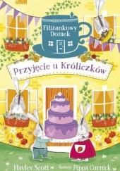 Okładka książki Filiżankowy domek. Przyjęcie u Króliczków Hayley Scott,Pippa Curnick