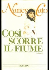 Okładka książki Così scorre il fiume Nancy Cato