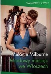 Okładka książki Miodowy miesiąc we Włoszech Melanie Milburne