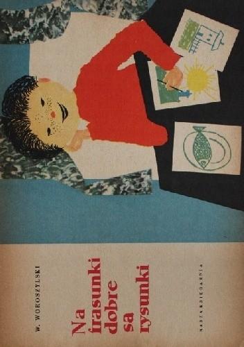 Okładka książki Na frasunki dobre są rysunki Wiktor Woroszylski