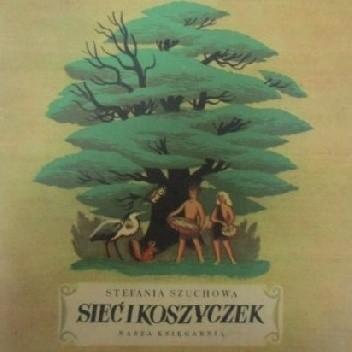 Okładka książki Sieć i koszyczek Stefania Szuchowa