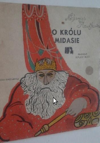 Okładka książki O królu Midasie Nathaniel Hawthorne
