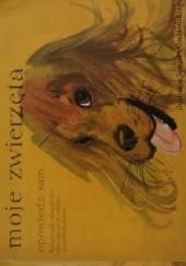 Okładka książki Moje zwierzęta: opowiedz sam...