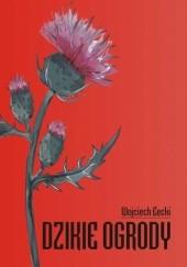 Okładka książki Dzikie ogrody. Wydanie II Wojciech Łęcki