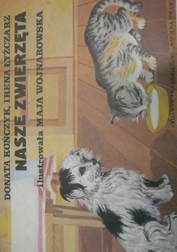 Okładka książki Nasze zwierzęta Donata Kończyk,Irena Łyżczarz