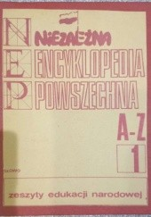 Okładka książki Niezależna Encyklopedia Powszechna. A-Z [ 1 ]