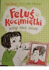 Okładka książki Feluś Kocimiętki poznaje babcię Groszek Pip Jones