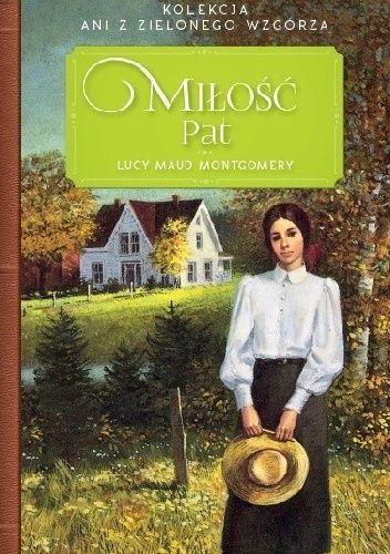 Okładka książki Miłość Pat Lucy Maud Montgomery