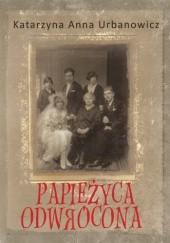 Okładka książki Papieżyca Odwrócona Katarzyna Anna Urbanowicz