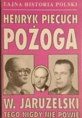 Okładka książki Pożoga. W. Jaruzelski nigdy tego nie powie