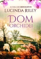 Okładka książki Dom orchidei Lucinda Riley