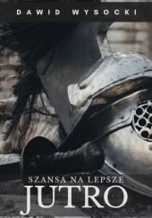Okładka książki Szansa na lepsze jutro - opowiadanie Dawid Wysocki