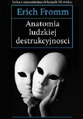 Okładka książki Anatomia ludzkiej destrukcyjności Erich Fromm