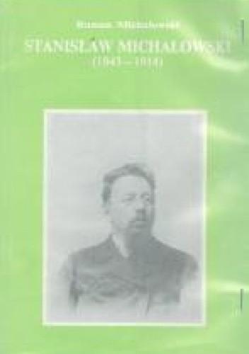 Okładka książki Stanisław Michałowski (1843-1914) Roman Michałowski