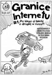 Okładka książki Granice Internetu #01: Po kiego ci bierki o drugiej w nocy?!