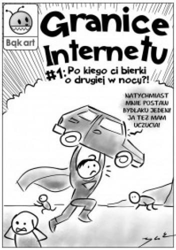Okładka książki Granice Internetu #01: Po kiego ci bierki o drugiej w nocy?! Filip Bąk