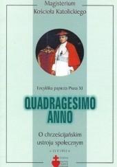 Okładka książki Quadragesimo anno. O chrześcijańskim ustroju społecznym