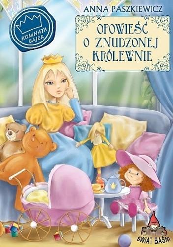Okładka książki Opowieść o znudzonej królewnie Anna Paszkiewicz