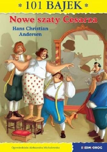 Okładka książki Nowe szaty cesarza Hans Christian Andersen,Aleksandra Michałowska