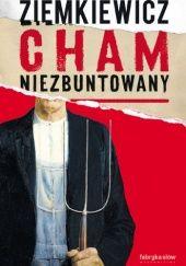 Okładka książki Cham niezbuntowany Rafał A. Ziemkiewicz