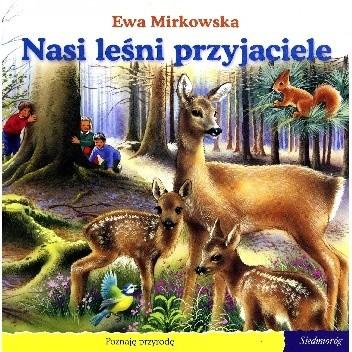 Okładka książki Nasi leśni przyjaciele Ewa Mirkowska