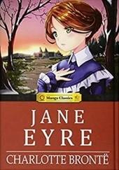 Okładka książki Manga Classics: Jane Eyre Charlotte Brontë,Crystal S. Chan,SunNeko Lee