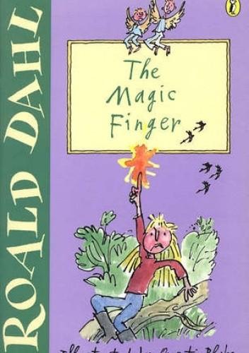 Okładka książki The Magic Finger Roald Dahl