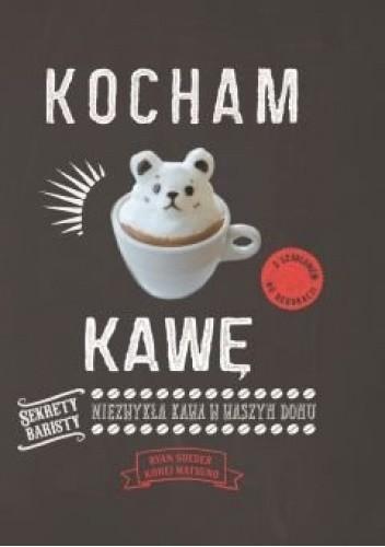 Okładka książki Kocham kawę praca zbiorowa