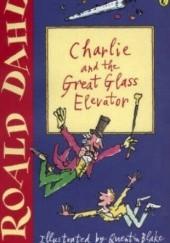 Okładka książki Charlie and the Great Glass Elevator