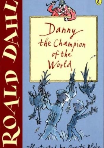 Okładka książki Danny the Champion of the World Roald Dahl
