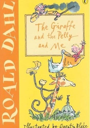 Okładka książki The Giraffe and the Pelly and Me Roald Dahl