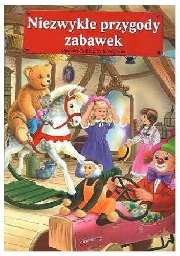 Okładka książki Niezwykłe przygody zabawek Sandrine Deredel Rogeon,Katarzyna Najman