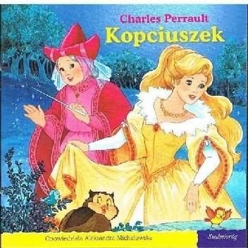 Okładka książki Kopciuszek Aleksandra Michałowska,Charles Perrault