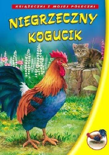 Okładka książki Niegrzeczny kogucik Przemysław Gauza