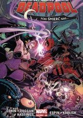 Okładka książki Deadpool. Póki śmierć nas… Tom 8 Gerry Duggan,Christopher Hastings,Joshua Corin,Salva Espin,Scott Koblish