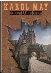 Okładka książki Sekret zamku Ortry Karol May
