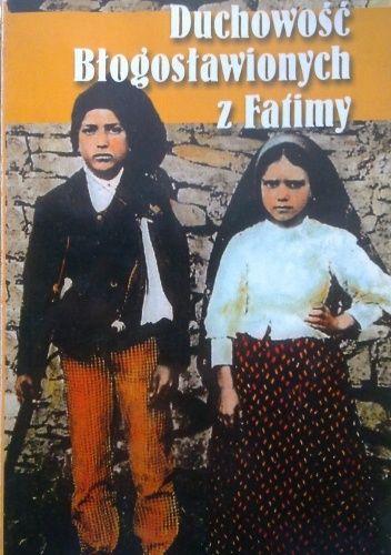 Okładka książki Duchowość Błogosławionych z Fatimy opr. o. Ludwik Kondor SVD