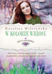 Okładka książki W kolorze wrzosu Karolina Wilczyńska