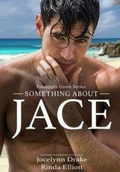 Okładka książki Something About Jace Jocelynn Drake,Rinda Elliott