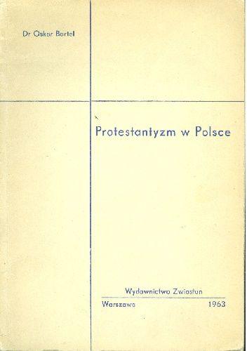 Okładka książki Protestantyzm w Polsce Oskar Bartel