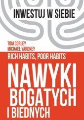 Okładka książki Nawyki bogatych i biednych Michael Yardney,Tom Corley