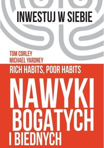 Okładka książki Nawyki bogatych i biednych Tom Corley,Michael Yardney