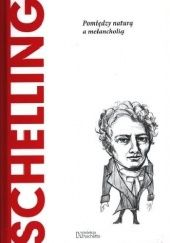Okładka książki Schelling. Pomiędzy naturą a melancholią autor nieznany