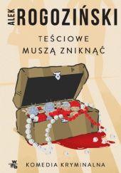 Okładka książki Teściowe muszą zniknąć Alek Rogoziński